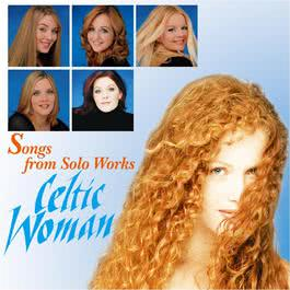 Songs From Solo Works - Celtic Woman 2006 Celtic Woman