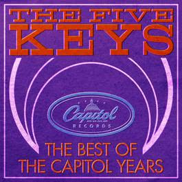 Best Of The Capitol Years 2011 The Five Keys