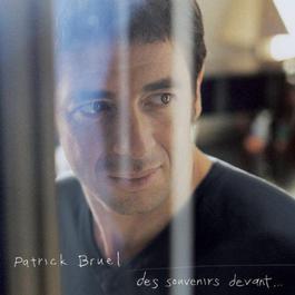 Des souvenirs devant... 2006 Patrick Bruel