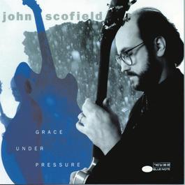 Grace Under Pressure 1992 John Scofield