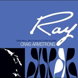 Ray - Original Motion Picture Score 2005 Craig Armstrong