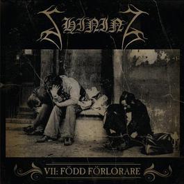 VII - Född Förlorare 2011 Shining