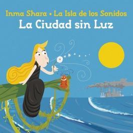 La Isla De Los Sonidos: La Ciudad Sin Luz 2011 Inma Shara