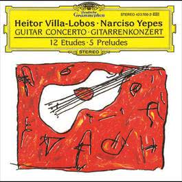 Villa-Lobos: Concerto for Guitar and Small Orchestra 1989 Narciso Yepes; The London Symphony Orchestra - Nigel Woodhouse; Luis Antonio Garcia Navarro