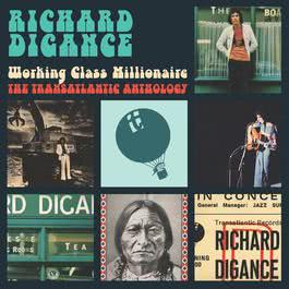 Working Class Millionaire - The Transatlantic Anthology 2017 Richard Digance