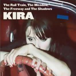 The Rail Train, The Meadow, The Freeway & The Shadows 2010 Kira