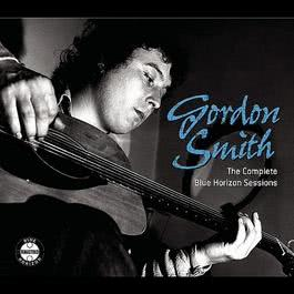 The Complete Blue Horizon Sessions 2008 Gordon Smith