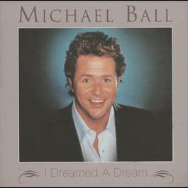 I Dreamed A Dream 2004 Michael Ball