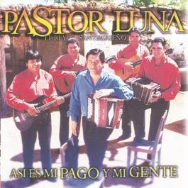 Asi Es Mi Pago Y Mi Gente 2002 Pastor Luna