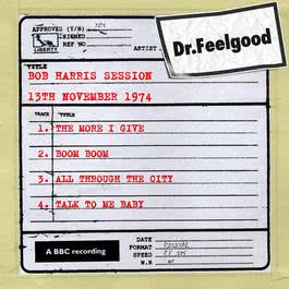 Dr Feelgood - BBC Bob Harris session (13th November 1974) 2011 Dr. Feelgood