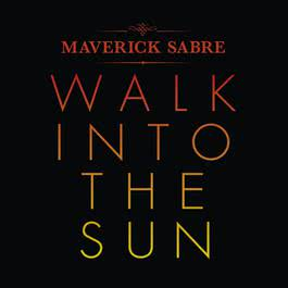 Walk Into The Sun 2015 Maverick Sabre