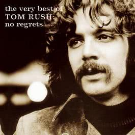 The Very Best of Tom Rush: No Regrets 1962-1999 1999 Tom Rush