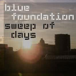Sweep Of Days 2004 Blue Foundation