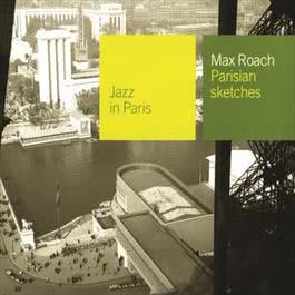 Parisian Sketches 2002 Max Roach