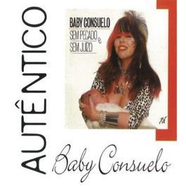 Sem Pecado E Sem Juizo 2011 Baby Consuelo