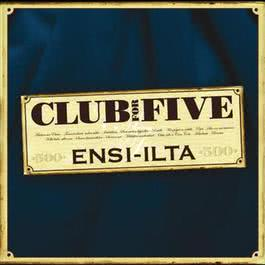 Ensi-ilta 2004 Club For Five