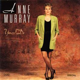 Yes I Do 1991 Anne Murray