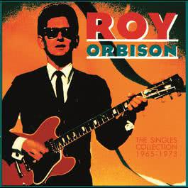 The Singles Collection (1965-1973) 1990 Roy Orbison