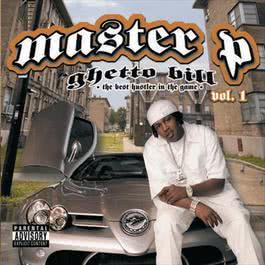 Ghetto Bill - The Best Hustler in the Game Vol.1 2006 Master p