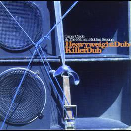 Heavyweight Dub / Killer Dub 2006 Inner Circle