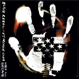 We're All In Love 2003 Black Rebel Motorcycle Club