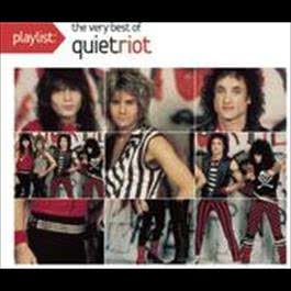 Playlist: The Very Best Of Quiet Riot 2009 Quiet Riot