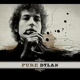 Pure Dylan - An Intimate Look At Bob Dylan 2011 Bob Dylan