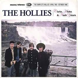 The Clarke, Hicks & Nash Years (The Complete Hollies April 1963 - October 1968) CD1 2011 The Hollies