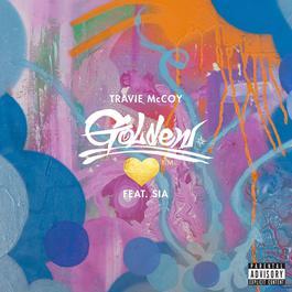 Golden (feat. Sia) 2015 Travie McCoy; Sia