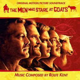 The Men Who Stare At Goats (Original Soundtrack) 2009 Rolfe Kent