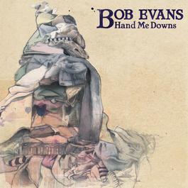 Hand Me Downs 2009 Bob Evans