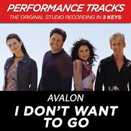 I Don't Want To Go (Performance Tracks) - EP 2009 Avalon