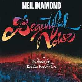 Beautiful Noise 1976 Neil Diamond