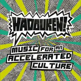 Music For An Accelerated Culture (Bonus Tracks Version) 2009 Hadouken!