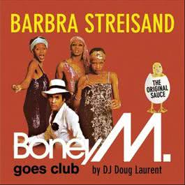 Barbra Streisand - Boney M. goes Club 2011 Boney M