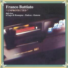 Unprotected 2007 Franco Battiato