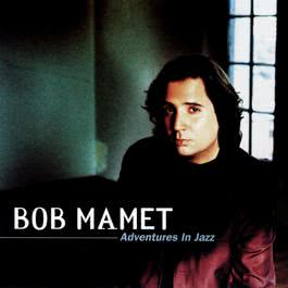 Adventures In Jazz 2010 Bob Mamet