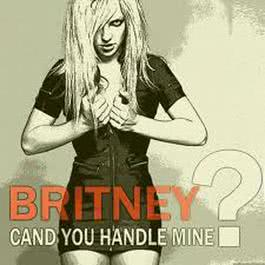 Can You Handle Mine 2006 Britney Spears
