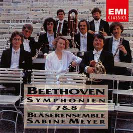 Beethoven: Symphonies Nos.7 & 8 · arr. for Wind Ensemble 2007 Sabine Meyer