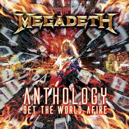 Anthology: Set The World Afire 2008 Megadeth