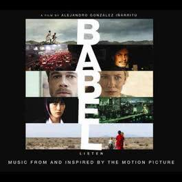 Babel - Music From And Inspired By The Motion Picture 2006 Various Artists