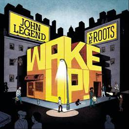 Wake Up! 2010 John Legend; Kanye West