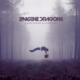 Continued Silence EP 2012 Imagine Dragons