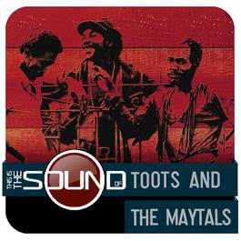 This Is The Sound Of...Toots & The Maytals 2010 Toots & The Maytals