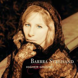 Higher Ground 1997 Barbra Streisand