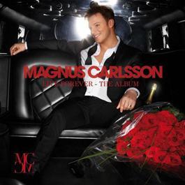 Live Forever 2007 Magnus Carlsson