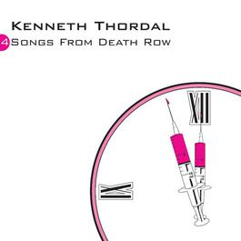Songs From Death Row 2008 Kenneth Thordal