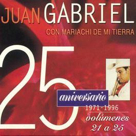 25 Aniversario 1971-1996 Edicion, Volumenes 21 A 25 1970 Juan Gabriel Con Mariachi De Mi Tierra