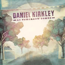 As Tomorrow Comes - EP 2010 Daniel Kirkley