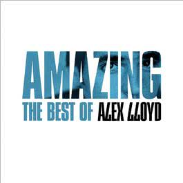 Amazing - The Best Of 2006 Alex Lloyd